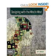 Cover of: Designing with the mind in mind | Johnson, Jeff Ph. D.
