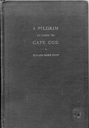 Cover of: A Pilgrim returns to cape Cod | Edward Rowe Snow