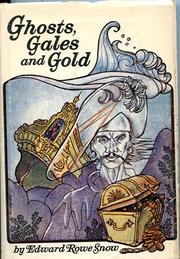 Cover of: Ghosts, gales and gold | Edward Rowe Snow