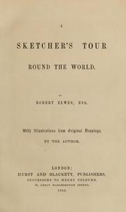 Cover of: A sketcher's tour round the world by Robert Elwes