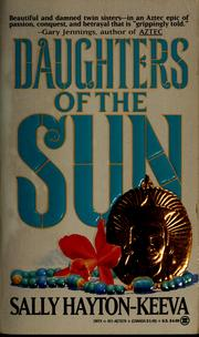 Cover of: Daughters of the sun by Sally Hayton-Keeva