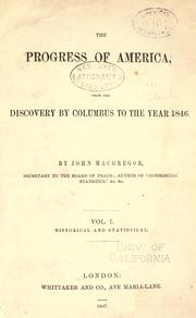 Cover of: The progress of America, from the discovery by Columbus to the year 1846 by Macgregor, John