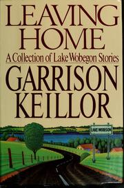 Cover of: Leaving home by Garrison Keillor