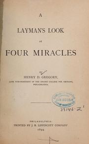 Cover of: A layman's look at four miracles | Henry D. Gregory