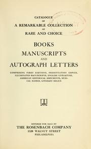 Cover of: Catalogue of a remarkable collection of rare and choice books, manuscripts, and autograph letters | Rosenbach Company