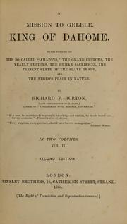 Cover of: A mission to Gelele, king of Dahome | Burton, Richard Sir