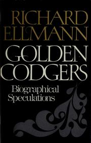 Cover of: Golden codgers; biographical speculations | Richard Ellmann
