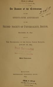 Cover of: An account of the celebration of the seventy-fifth anniversary of the Second Society of Universalists, Boston, December 18, 1892 | Second Society of Universalists (Boston, Mass.)