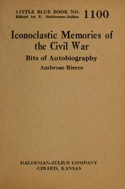 Cover of: Iconoclastic memories of the Civil War by Ambrose Bierce