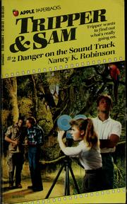 Cover of: Danger on the Sound Track (Tripper and Son, No 2) by K. Nancy Robinson