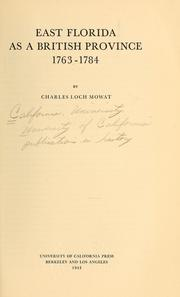 Cover of: East Florida as a British province, 1763-1784 | Mowat, Charles Loch