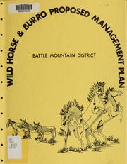 Cover of: Wild horse and burro proposed management plan | United States. Bureau of Land Management. Battle Mountain District
