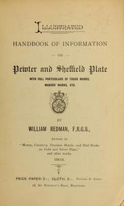 Cover of: Illustrated handbook of information on pewter and Sheffield plate by William Redman
