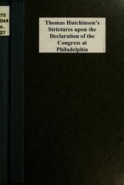 Cover of: Thomas Hutchinson's strictures upon the Declaration of the Congress at Philadelphia by Hutchinson, Thomas