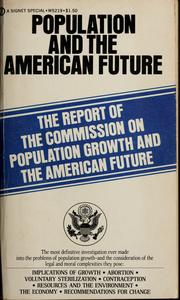 Cover of: Population and the American future by United States. Commission on Population Growth and the American Future., United States. Commission on Population Growth and the American Future