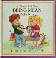 Cover of: Being mean by Joy Wilt Berry