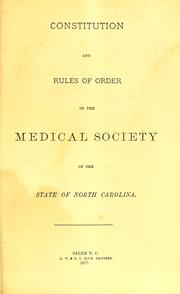 Cover of: Constitution and rules of order of the Medical Society of the State of North Carolina by Medical Society of the State of North Carolina