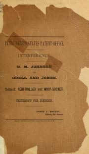 Cover of: Interference, B. M. Johnson vs. Odell and Jones | United States. Patent Office