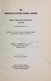Cover of: The twentieth century Sunday school | Samuel Harrison Greene