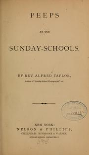 Cover of: Peeps at our Sunday-schools | Alfred Taylor