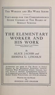 Cover of: The elementary worker and his work by Alice Jacobs