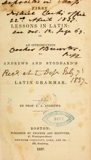 Cover of: First lessons in Latin | Andrews, E. A.