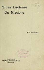 Cover of: Three lectures on missions by H. H. Harris