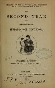 Cover of: The second year of the graduated Sunday-school text-books | Charles Knox