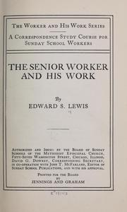 Cover of: The senior worker and his work | Edward Samuel Lewis