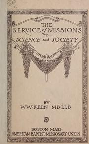 Cover of: The service of missions to science and society | William Williams Keen