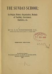 Cover of: The Sunday-school; its origin, history, organization, methods of teaching, government, statistics, etc by W. G. E. Cunnyngham