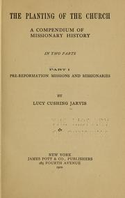 Cover of: The planting of the church by Lucy Cushing Jarvis