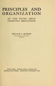 Cover of: Principles and organization of the Young men's Christian association | Murray, William D.