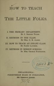 Cover of: How to teach the little folks | J. Bennet Tyler