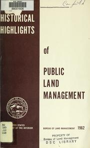 Cover of: Historical highlights of public land management | U. S. Bureau of Land Management