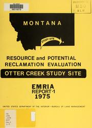 Cover of: Resource and potential reclamation evaluation, Otter Creek study site by United States. Bureau of Land Management.