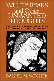 Cover of: White bears and other unwanted thoughts by Daniel M. Wegner