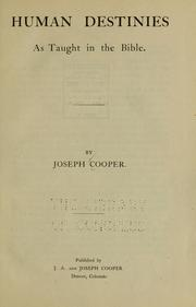 Cover of: Human destinies as taught in the Bible by Joseph Cooper