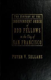 Cover of: The history of the Independent Order of Odd Fellows in the city of San Francisco | Peter V. Sellars