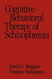 Cover of: Cognitive-behavioral therapy of schizophrenia by David G. Kingdon