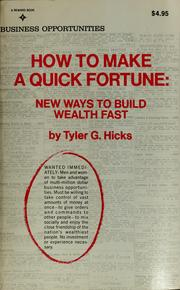 Cover of: How to Make a Quick Fortune by Tyler G. Hicks