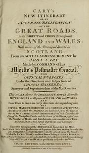 Cover of: Cary's new itinerary; or, An accurate delineation of the great roads both direct and cross throughout England and Wales by Cary, John