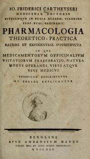 Cover of: Pharmacologia theoretico-practica | Johann Friedrich Cartheuser