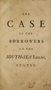 Cover of: The case of the borrowers on the South-sea loans stated |
