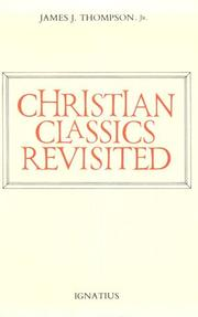 Cover of: Christian classics revisited by Thompson, James J.