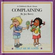 Cover of: Complaining by Joy Wilt Berry