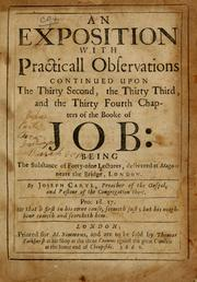 Cover of: An exposition with practicall observations continued upon the thirty second, the thirty third, and the thirty fourth chapters of the booke of Job | Joseph Caryl