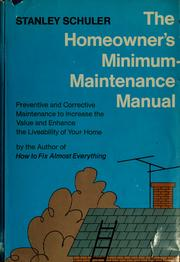 Cover of: The homeowner's minimum-maintenance manual | Stanley Schuler