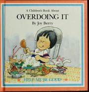 Cover of: Overdoing it by Joy Wilt Berry