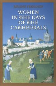 Cover of: Women in the days of cathedrals by Régine Pernoud